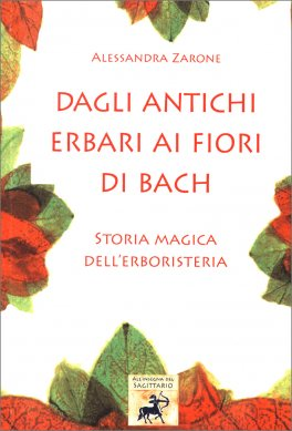 Dagli Antichi Erbari ai Fiori di Bach