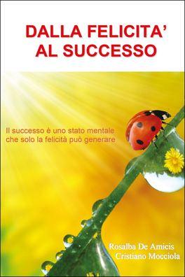 Dalla Felicità al Successo