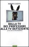 Dalla TV dei Professori alla TV Deficiente