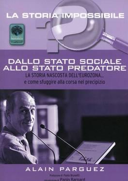 DALLO STATO SOCIALE ALLO STATO PREDATORE La storia nascosta dell'eurozona... e come sfuggire alla corsa nel precipizio di Alain Parguez