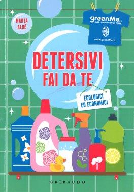 DETERSIVI FAI DA TE ECOLOGICI ED ECONOMICI di Marta Albe