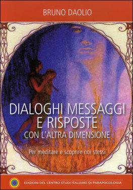 DIALOGHI, MESSAGGI E RISPOSTE CON L'ALTRA DIMENSIONE di Bruno Daolio