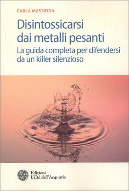 Disintossicarsi dai Metalli Pesanti