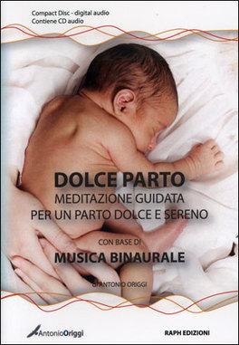 Dolce Parto - Meditazione Guidata per un Parto Dolce e Sereno - CD Audio