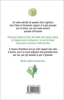 È FACILE DIVENTARE UN PO' PIù VEGANO Fai del bene al pianeta cambiando la tua alimentazione di Silvia Goggi