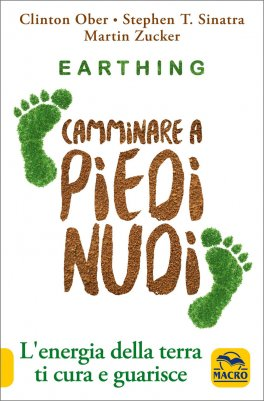 Earthing - Camminare a Piedi Nudi