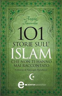 eBook - 101 Storie sull'Islam che non ti Hanno mai Raccontato