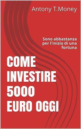 eBook - Come Investire 5000 Euro Oggi