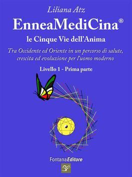 eBook - EnneaMediCina - Le 5 Vie dell'Anima - Livello 1, Parte Prima