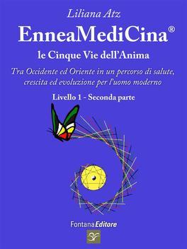 eBook - EnneaMediCina - Le 5 Vie dell'Anima - Primo Livello, Parte Seconda
