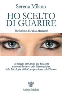 Macrolibrarsi - eBook - Ho Scelto di Guarire