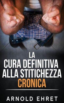 eBook - La Cura Definitiva alla Stitichezza Cronica