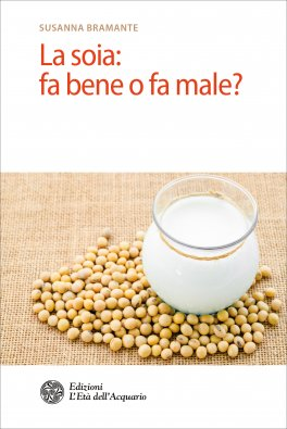 eBook - La Soia: fa Bene o fa Male?