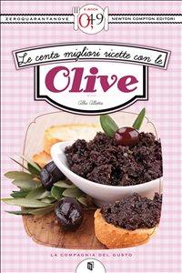 eBook - Le Cento Migliori Ricette con le Olive