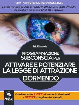 eBook - SBP - Programmazione Subconscia per Attivare e Potenziare la Legge di Attrazione Dormendo