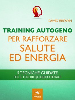 eBook - Training Autogeno per Rafforzare Salute ed Energia