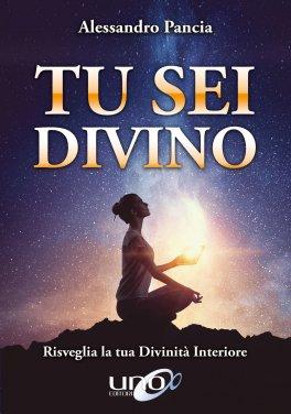 eBook - Tu sei Divino - Risveglia la Tua Divinità Interiore
