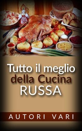Ebook tutto il meglio della cucina russa for Cucina russa