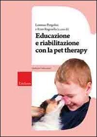 Educazione e Riabilitazione con la Pet Therapy