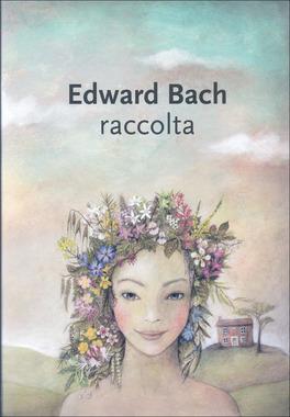 """EDWARD BACH - RACCOLTA In allegato anche il volumetto """"I dodici guaritori e altri rimedi"""" di Edward Bach"""