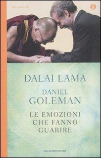 LE EMOZIONI CHE FANNO GUARIRE Conversazioni con il Dalai Lama di Dalai Lama (Bhiksu Tenzin Gyatso), Daniel Goleman