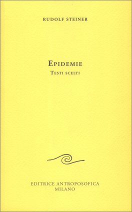 EPIDEMIE Testi scelti di Rudolf Steiner