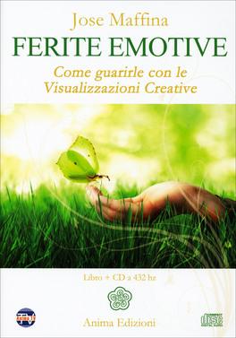 FERITE EMOTIVE — AUDIOLIBRO CD MP3 Come guarirle con le Visualizzazioni Creative di Jose Maffina