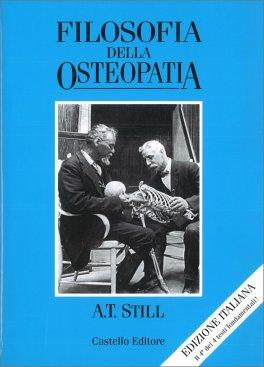 FILOSOFIA DELL'OSTEOPATIA Collana Still - Volume 4 di Andrew Taylor Still