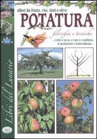 Potatura filosofia e tecnica for Quando piantare alberi da frutto