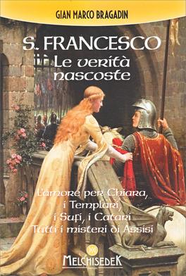 San Francesco: le Verità Nascoste