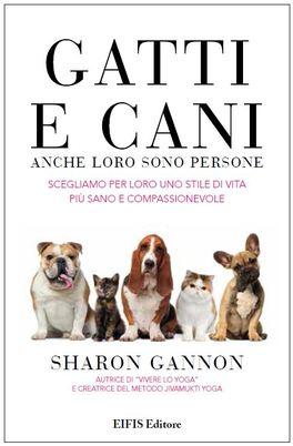Gatti e Cani, anche loro sono Persone!