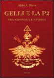 GELLI E LA P2 Fra cronaca e storia di Aldo A. Mola