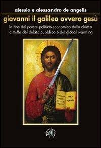 Giovanni il Galileo Ovvero Gesù