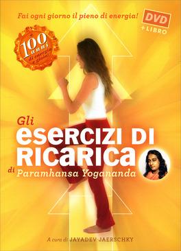 Gli Esercizi di Ricarica di Paramhansa Yogananda - DVD + opuscolo