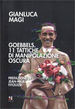 GOEBBELS 11 tattiche di manipolazione oscura di Gianluca Magi