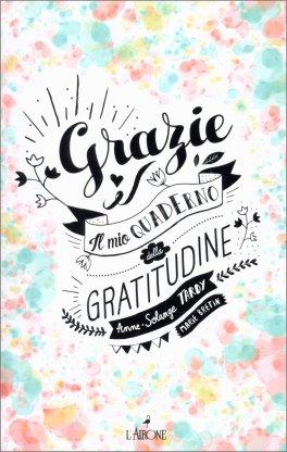 Grazie - Il Mio Quaderno della Gratitudine