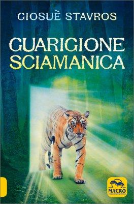 GUARIGIONE SCIAMANICA di Giosuè Stavros