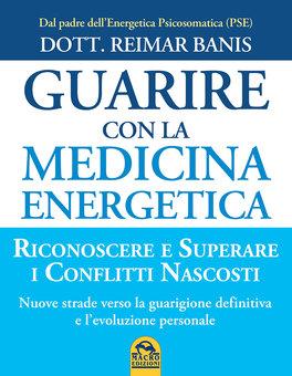 Guarire con la Medicina Energetica
