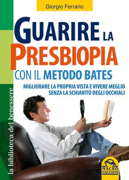 Macrolibrarsi - Guarire la Presbiopia con il Metodo Bates