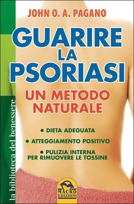 Guarire la Psoriasi - Un Metodo Naturale