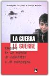 LA GUERRA, LE GUERRE Viaggio in un mondo di conflitti e di menzogne di Benedetto Bellesi, Paolo Moiola