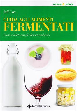Guida agli Alimenti Fermentati