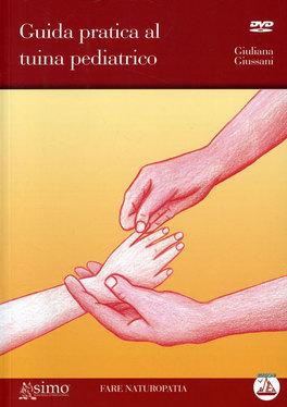 Macrolibrarsi - Guida Pratica al Tuina Pediatrico - Libro + DVD