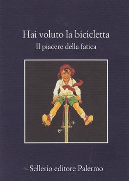 Hai Voluto la Bicicletta