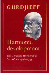HARMONIC DEVELOPMENT The complete armonium recording 1948-1949 di George I. Gurdjieff
