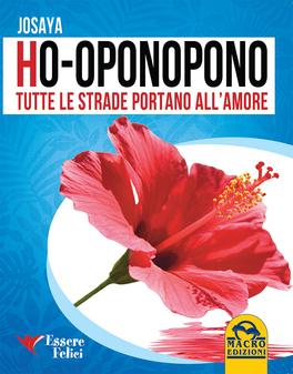 Macrolibrarsi - Ho-oponopono - Tutte le Strade portano all'Amore