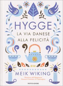 Hygge la via danese alla felicit meik wiking immagine prodotto fandeluxe Choice Image