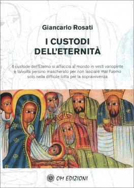 I CUSTODI DELLA VERITà — di Giancarlo Rosati