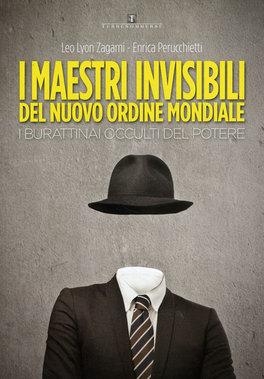 I Maestri Invisibili del Nuovo Ordine Mondiale