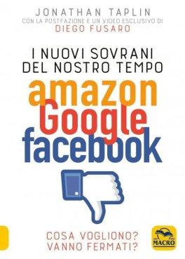eBook - I Nuovi Sovrani del Nostro Tempo: Amazon Google Facebook
